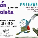 Calzón Violeta - programa 160817 - Paternidades