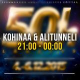 50h - Alitunneli & Kohinaa (21:00 - 00:00)