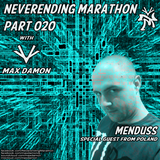 Max Damon - Neverending Marathon 020 (2012-07-09) Special Guest - Menduss