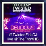 #DeliciouslyTwisted closing set by @TwistedFishDJ @thefronthb @DeliciousTwisty