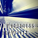 A worldless traveller