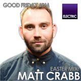 Matt Crabb - #EASTERWEEKENDER - 14.4.17