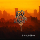 Dj Rudeboy - Key To The Streets (Slow AfroBeats)