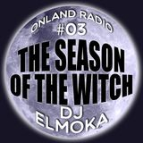 onLandRadio #03: The Season of The Witch