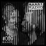 M.A.N.D.Y. Radio #009 mixed by M.A.N.D.Y.