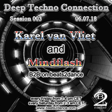 Deep Techno Connection Session 003 (with Karel van Vliet and Mindflash)
