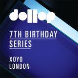 Dollop 7th Birthday Series at XOYO - mix by Jon Rust