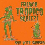 French Tropico Squeeze.