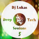 Dj Lukas - Deep & Tech Sessions #5