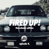 Fired Up! :: Episode 4