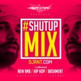 @djrnt Presents #ShutUpMix 27/04/16