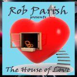 Rob Parish - House of Love Podcast - 181117