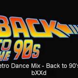 Retro Dance Mix - Back to 90's - bXXd