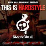 Black Skull Recordings Presents #003 This Is Hardstyle