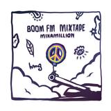 MIXAMILLION - BOOM FM (MIXTAPE)