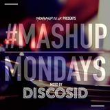 #MondayMashup mixed by Discosid