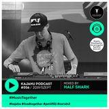 KAJAHU Podcast #056 mixed by HALF SHARK