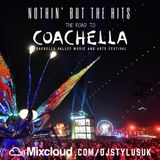 #NothinButTheHits 020 - Road 2 Coachella