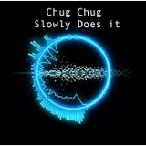 Chug Chug Slowly does it