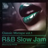 DJ RYOW / CLASSIC MIXTAPE Vol.1 - R&B SLOW JAM / 05.01.2018 (83min)