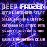STEVE GRIFFO GRIFFITHS - 'DEEP FROZEN' - NOV 19th 2016 - DEEP VIBES RADIO