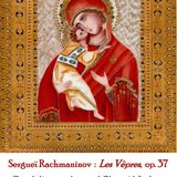 Sergueï Rachmaninov (1873-1943) : Les Vêpres, op. 37 — extraits