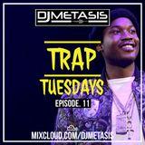 TrapTuesdays Episode. 11 (Hip Hop & Rap) | Instagram @DJMETASIS