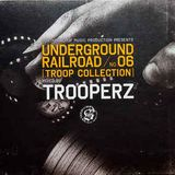Trooperz ‎– Underground Railroad 6 (Troop Collection)