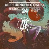 Def Frenchies Radio ep.24 w/ Takano
