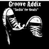 "Groove Addix "" Jackin' for Beats"""