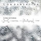 Flying Dutchman Condensation