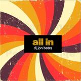 All In - Disco House Mix Set - Sept 2016 - DJ Jon Bates