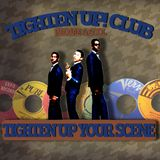 Tighten Up! Club #2: Tighten Up Your Scene