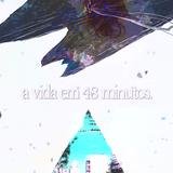 #SAMPLEY LIVE 1 - A Vida em 48 Minutos.