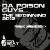 Da Poison Guys - The Beginning - Phonic Lounge Remix * OUT NOW !!!