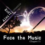 Alex Koff presents Face The Music - Chapter 11