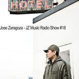 Jose Zaragoza - JZ Music Radio Show #18