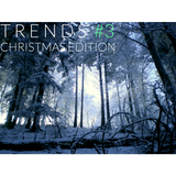 TRENDS #3 (CHRISTMAS EDITION)