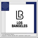 Los Bangeles Radio - 3rd August 2019