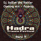 Dj SolEye aka Kalifer @ HADRA festival #9 - 2016 - Alternative floor - Opening Mix - Psyprog