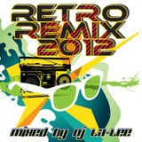 VA - Retro Remix 2012 - Mixed by Dj La-Lee (](-_-)[)