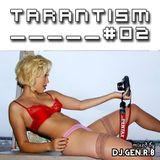 TARANTISM! #02 (Dancemix July 2014)