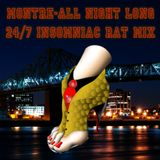 MontreAll Night Long 24/7: Burning the Midnight Sewer Oil Mix
