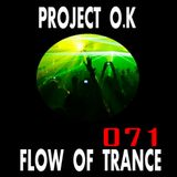 Project O.K Presents. Flow Of Trance Episode 71 [19.08.2017]