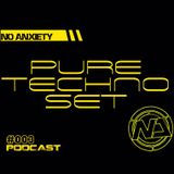 No Anxiety Podcast 003 - Pure Techno Set