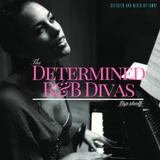 The Determined R&B Divas