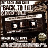 "SIT BACK AND CHILL ""BACK TO LIFE"" OLD SKOOL MIX"