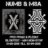 Numb & M8a @ Fr33 Fr3aX & Plexat - Blokfest 2018 - 60H non-stop raving