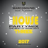 """"""" MY HOUSE """" vol. 3 - PARTYMIX - THE BEST OF MIAMI 2017"""