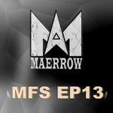 Maerrow - MFS EP 13